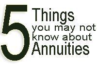 five things you may not know about annuities