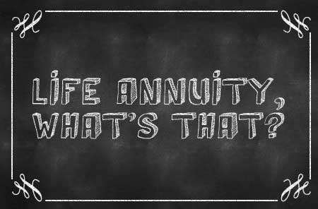 life annuity whats that
