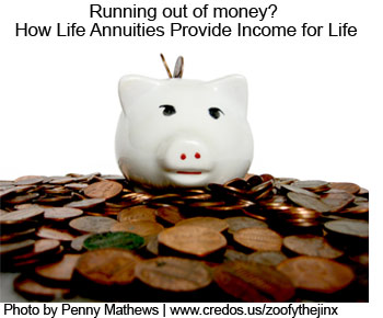 Running out of money? How life annuities provide income for life