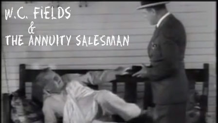 W.C. Fields & the Annuity Salesman