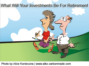 what will your investments be for retirement