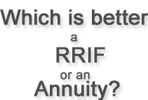 which is better rrif or annuity?