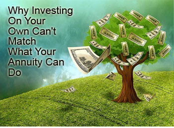 Why investing on your own can't match what your annuity can do